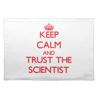 Keep Calm and Trust the Scientist Place Mats