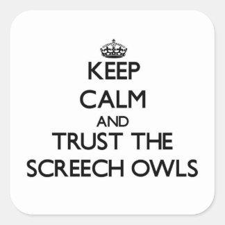 Keep calm and Trust the Screech Owls Sticker