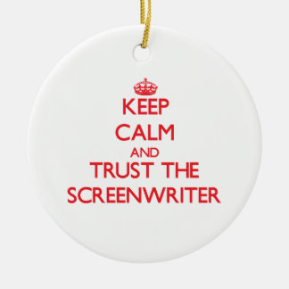 Keep Calm and Trust the Screenwriter Christmas Tree Ornaments