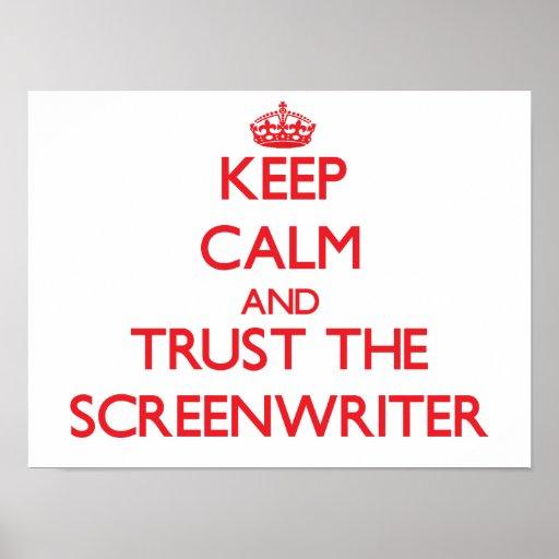 Keep Calm and Trust the Screenwriter Print