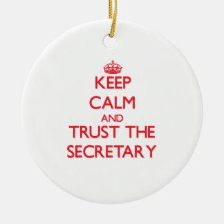 Keep Calm and Trust the Secretary Ceramic Ornament