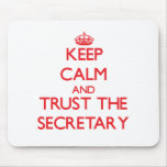 Keep Calm and Trust the Secretary Mouse Pad