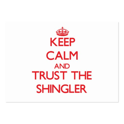 Keep Calm and Trust the Shingler Business Card