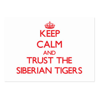 Keep calm and Trust the Siberian Tigers Business Card Templates