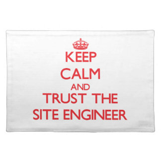 Keep Calm and Trust the Site Engineer Place Mat