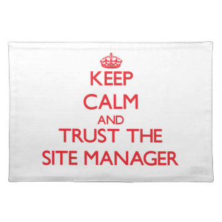 Keep Calm and Trust the Site Manager Placemats