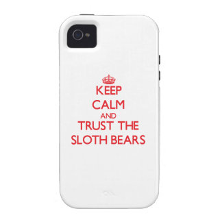 Keep calm and Trust the Sloth Bears iPhone 4 Covers