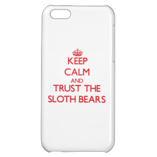 Keep calm and Trust the Sloth Bears iPhone 5C Cases