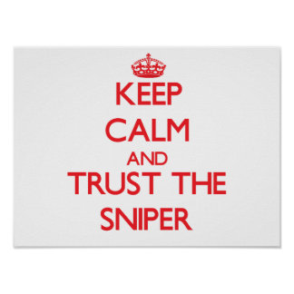 Keep Calm and Trust the Sniper Posters