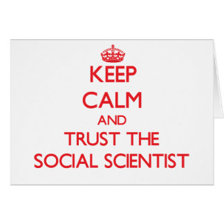 Keep Calm and Trust the Social Scientist Card