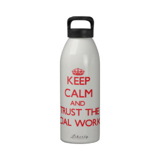 Keep Calm and Trust the Social Worker Drinking Bottle