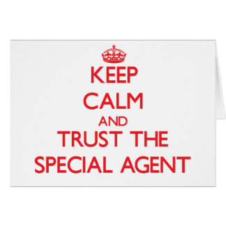 Keep Calm and Trust the Special Agent Greeting Card