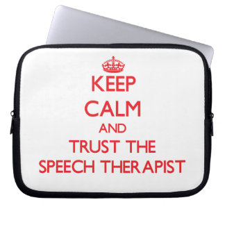 Keep Calm and Trust the Speech Therapist Laptop Sleeve