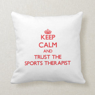 Keep Calm and Trust the Sports Therapist Pillows