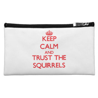 Keep calm and Trust the Squirrels Makeup Bag