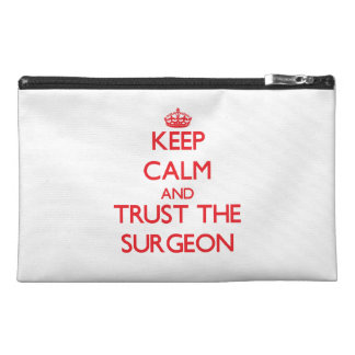 Keep Calm and Trust the Surgeon Travel Accessories Bag