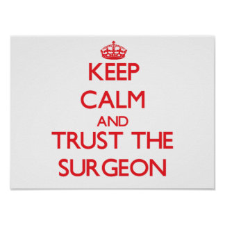 Keep Calm and Trust the Surgeon Poster