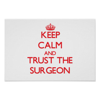 Keep Calm and Trust the Surgeon Posters