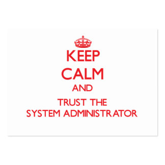 Keep Calm and Trust the System Administrator Business Card Template