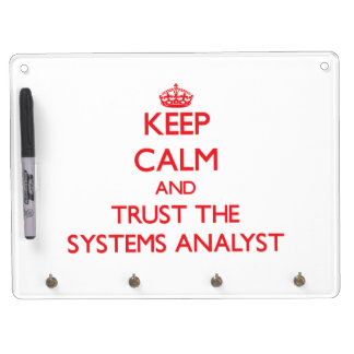 Keep Calm and Trust the Systems Analyst Dry Erase Whiteboard