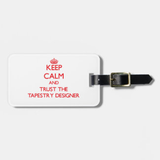 Keep Calm and Trust the Tapestry Designer Tags For Bags