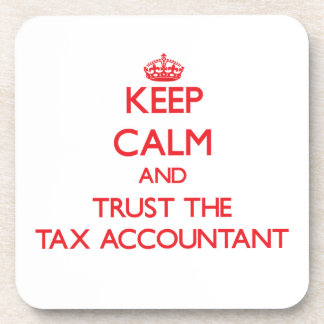 Keep Calm and Trust the Tax Accountant Beverage Coaster