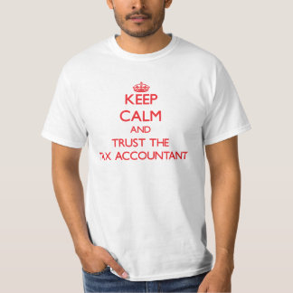 Keep Calm and Trust the Tax Accountant Tee Shirt