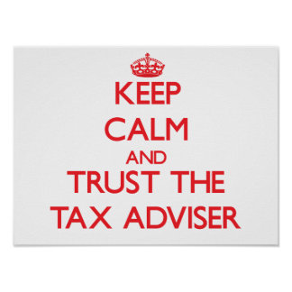 Keep Calm and Trust the Tax Adviser Poster