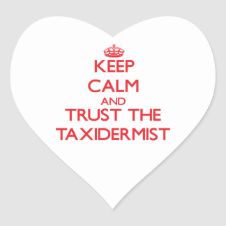 Keep Calm and Trust the Taxidermist Stickers
