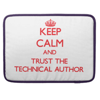 Keep Calm and Trust the Technical Author MacBook Pro Sleeves