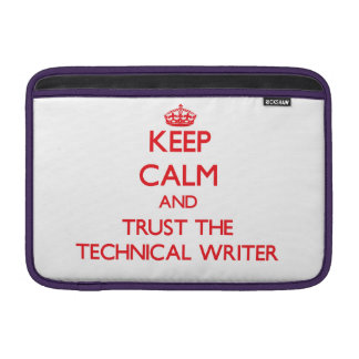 Keep Calm and Trust the Technical Writer MacBook Air Sleeves