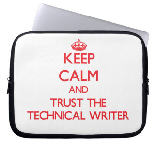 Keep Calm and Trust the Technical Writer Computer Sleeve