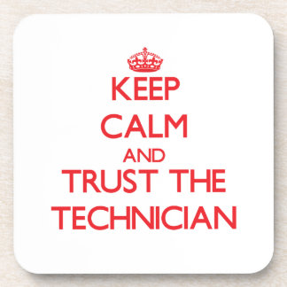 Keep Calm and Trust the Technician Beverage Coaster