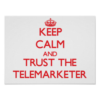 Keep Calm and Trust the Telemarketer Poster