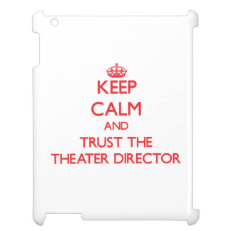 Keep Calm and Trust the Theater Director iPad Covers