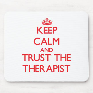 Keep Calm and Trust the Therapist Mouse Pad