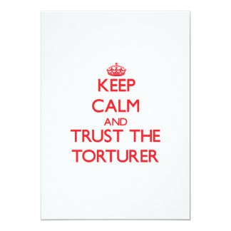 Keep Calm and Trust the Torturer 5x7 Paper Invitation Card