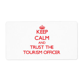 Keep Calm and Trust the Tourism Officer Personalized Shipping Labels