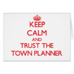 Keep Calm and Trust the Town Planner Greeting Card