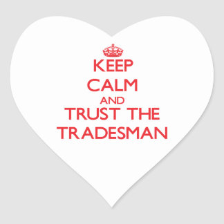 Keep Calm and Trust the Tradesman Heart Stickers