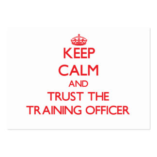Keep Calm and Trust the Training Officer Business Card Template