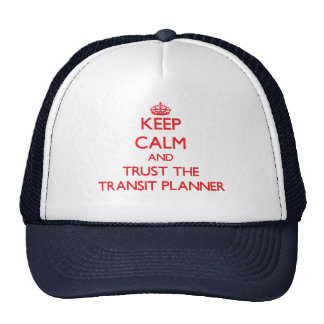 Keep Calm and Trust the Transit Planner Mesh Hats