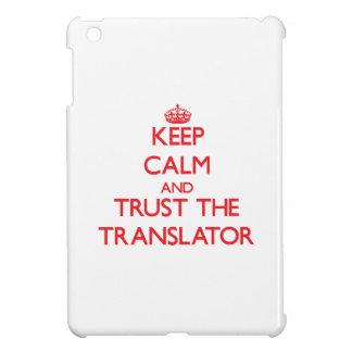 Keep Calm and Trust the Translator Cover For The iPad Mini