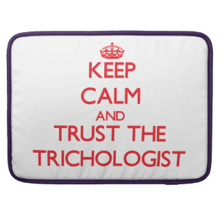 Keep Calm and Trust the Trichologist Sleeves For MacBooks