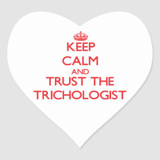 Keep Calm and Trust the Trichologist Heart Sticker