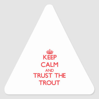 Keep calm and Trust the Trout Stickers