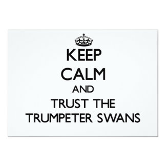 Keep calm and Trust the Trumpeter Swans 5x7 Paper Invitation Card