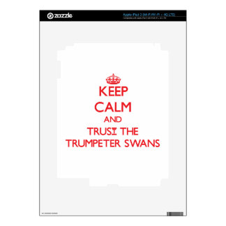 Keep calm and Trust the Trumpeter Swans iPad 3 Skin