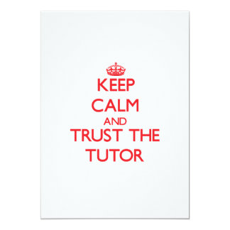 Keep Calm and Trust the Tutor 5x7 Paper Invitation Card