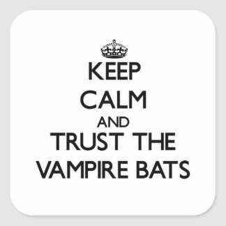 Keep calm and Trust the Vampire Bats Square Stickers